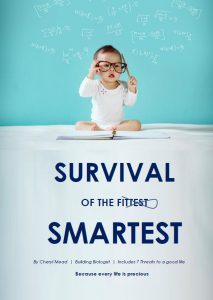 Survival of the Smartest Because Life is Precious